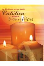As diferenças entre a Igreja Católica e as igrejas evangélicas