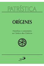 Patrística (Vol.38): Homilias e comentário ao Cântico dos Cânticos