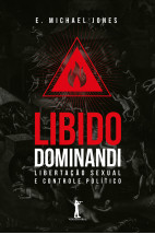 Libido Dominandi: Libertação sexual e controle político (PRÉ-VENDA)